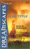 Who Is Deborah? by Elise Title
