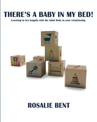 There's a Baby in My Bed!: Learning to Live Happil...