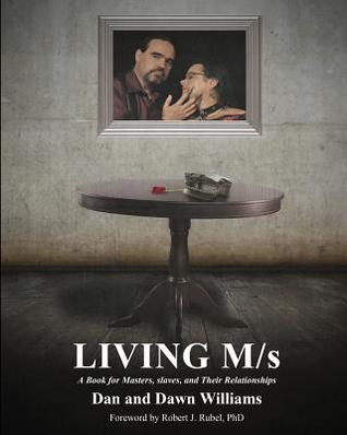 Living M/S: A Book for Masters, slaves and Their Relationships