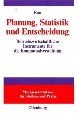 Planung, Statistik Und Entscheidung: Betriebswirts...