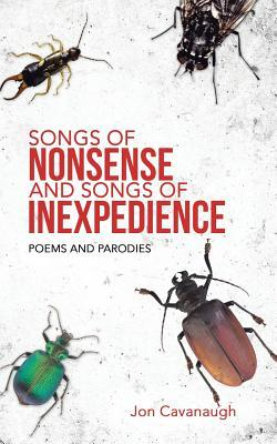 Songs of Nonsense and Songs of Inexpedience: Poems and Parodies