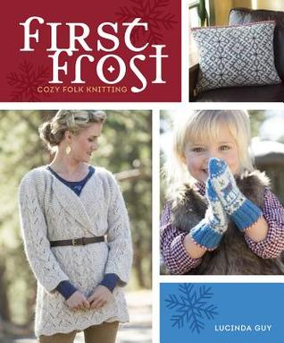 First Frost Cozy Folk Knitting By Lucinda Guy