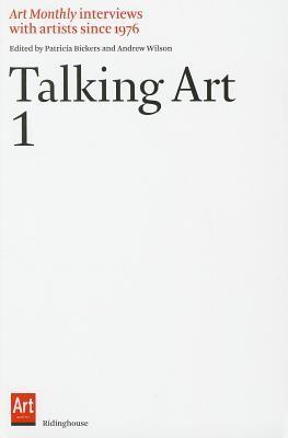 Talking Art 1: Interviews with Artists Since 1976