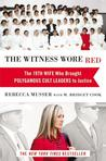 The Witness Wore Red by Rebecca Musser