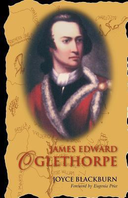 James Edward Oglethorpe: Foreword by Eugenia Price