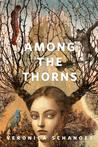 Among the Thorns by Veronica Schanoes