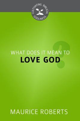 What Does It Mean to Love God?