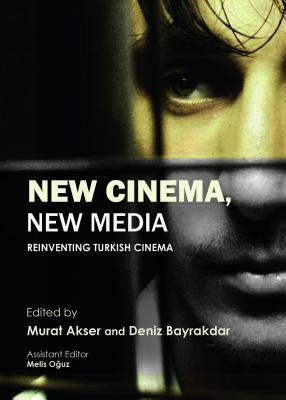 New Cinema, New Media: Reinventing Turkish Cinema