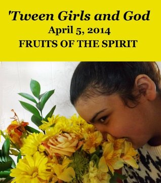 tween-girls-and-god-fruits-of-the-spirit