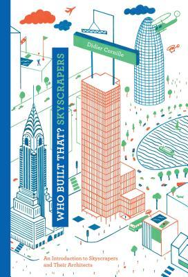 Download and Read online Who built that? Skyscrapers: an introduction to skyscrapers and their architects (Who Built That?) books