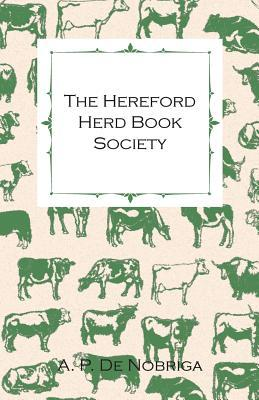 The Hereford Herd Book Society - Catalogue of the First Spring Show and Sale of Pedigree Hereford Bulls - To be Held Under the Auspices and Auction Rules of the Above Society in the Cattle Market, Hereford, on Monday and Tuesday, Jan 29th And 30th, 1951