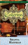 Caterina (Pendleton Petticoats #2)