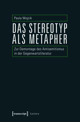 das-stereotyp-als-metapher-zur-demontage-des-antisemitismus-in-der-gegenwartsliteratur