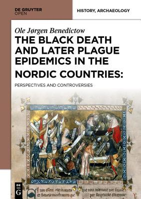 The Black Death and Later Plague Epidemics in the Nordic Countries: Perspectives and Controversies
