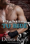 Fighting To Ride (Bantorus MC, #5)