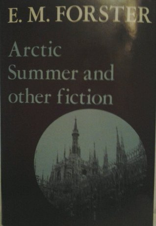Arctic Summer, and Other Fiction