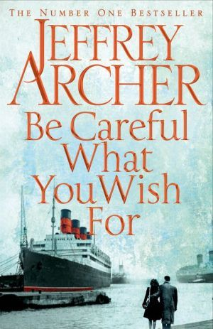 Electronics books pdf free download Be Careful What You Wish For PDF iBook PDB by Jeffrey Archer