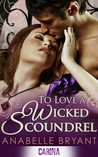 To Love a Wicked Scoundrel (Three Regency Rogues, #1)