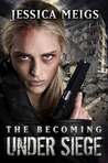 Under Siege (The Becoming #4)
