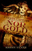 Nor Gold, The Pirate Captain, Chronicles of a Legend, #2 by Kerry Lynne