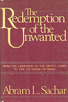 The Redemption of the Unwanted: From the Liberation of the Death Camps to the Founding of Israel