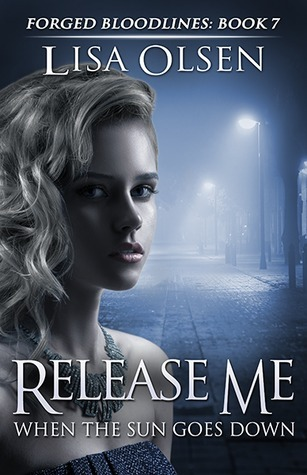 Release Me When the Sun Goes Down (Forged Bloodlines, #7)