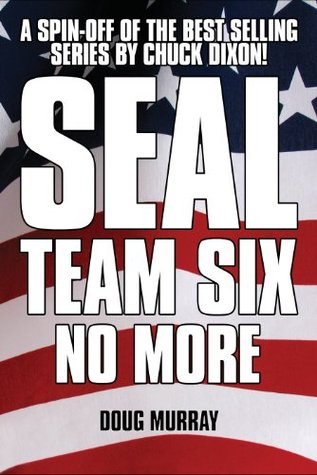 SEAL Team Six: No More #1 by Doug Murray