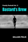 Bastard's Brew by Gillian Felix