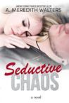 Seductive Chaos (Bad Rep, #3)