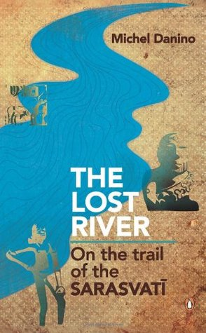 The Lost River by Michel Danino