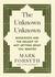 The Unknown Unknown Bookshops and the Delight of Not Getting What You Wanted by Mark Forsyth