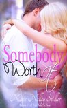 Somebody Worth It (For Me Series)