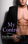 My Control by Lisa Renee Jones