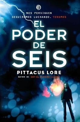 El Poder de Seis by Pittacus Lore