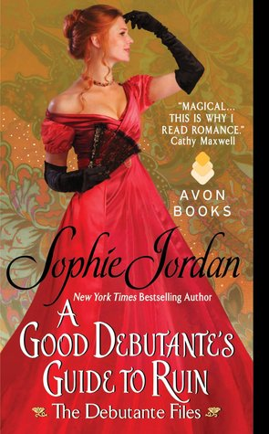 A Good Debutante's Guide to Ruin - Sophie Jordan
