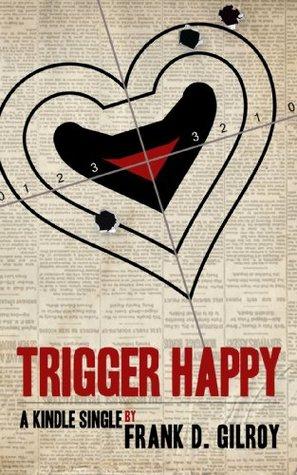 Trigger Happy (Kindle Single)