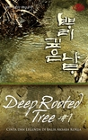 Deep Rooted Tree #1 by Jung-Myung Lee