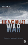 The Wax Bullet War by Sean  Davis