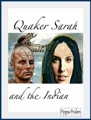 Quaker Sarah and the Indian: Pennsylvania Historical Fiction