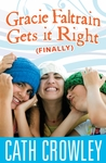 Gracie Faltrain Gets It Right (Finally) (Gracie Faltrain #3)