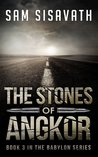 The Stones of Angkor (Purge of Babylon, #3)