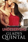 Undeserving (Someone To Love Me, #1)