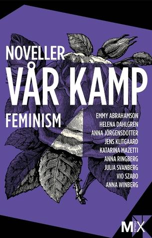 Vår kamp: Feministiska noveller