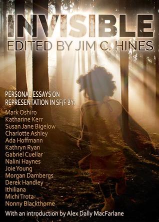 Invisible: Personal Essays on Representation in SF/F