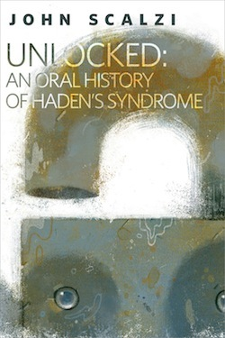 Unlocked: An Oral History of Haden's Syndrome (Lock In, #0.5)