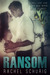 Ransom by Rachel Schurig