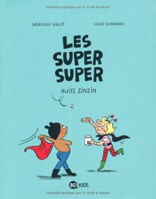 Nuits zinzin (Les Super Super, Tome 3)