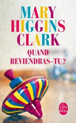 Quand reviendras-tu ? by Mary Higgins Clark