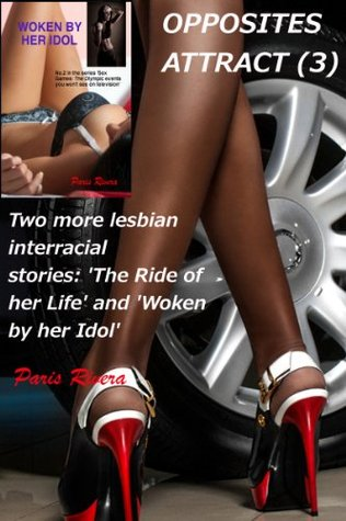 Opposites Attract (3): Two more lesbian interracial stories, 'The Ride of her Life' and 'Woken by her Idol'