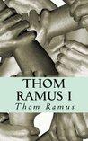 Thom Ramus I: Los cuatro primeros relatos